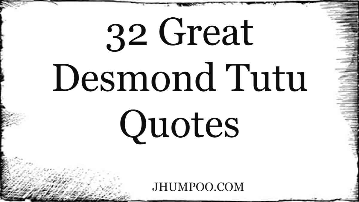 32 Great Desmond Tutu Quotes