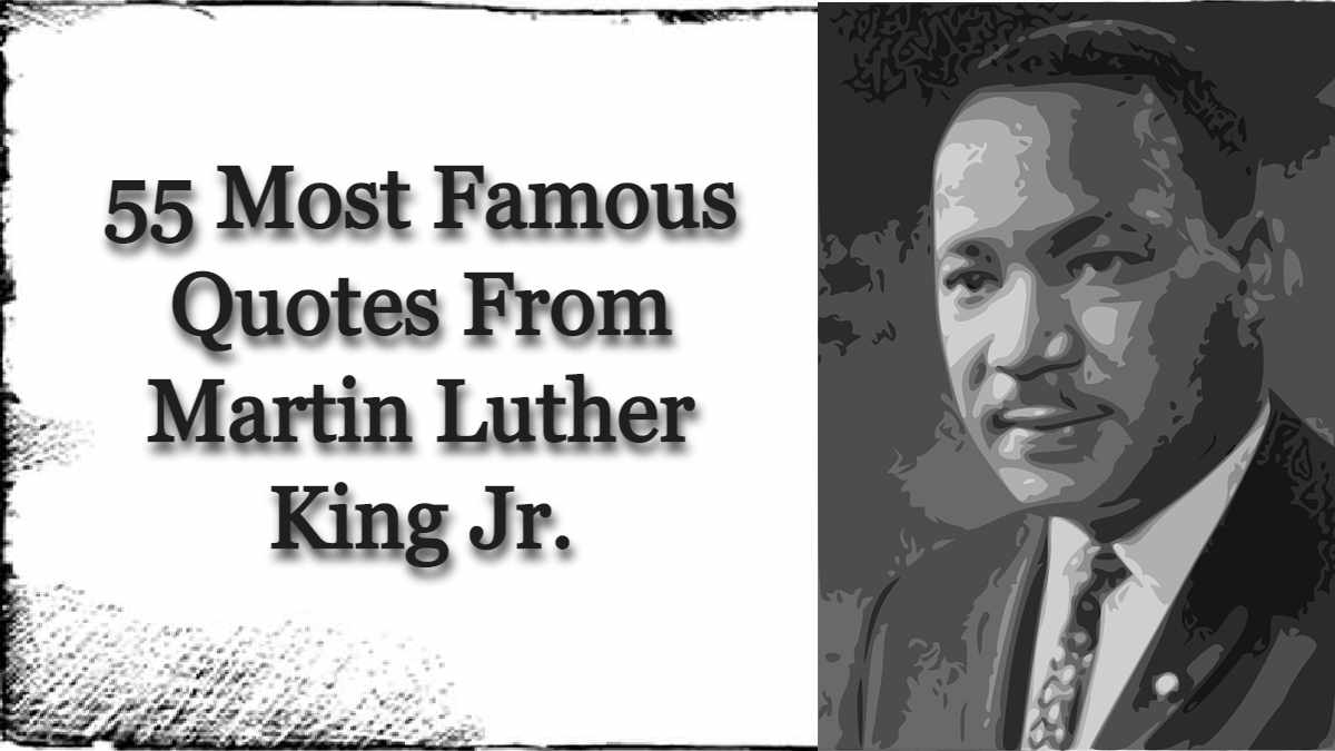 55 Most Famous Quotes From Martin Luther King Jr.