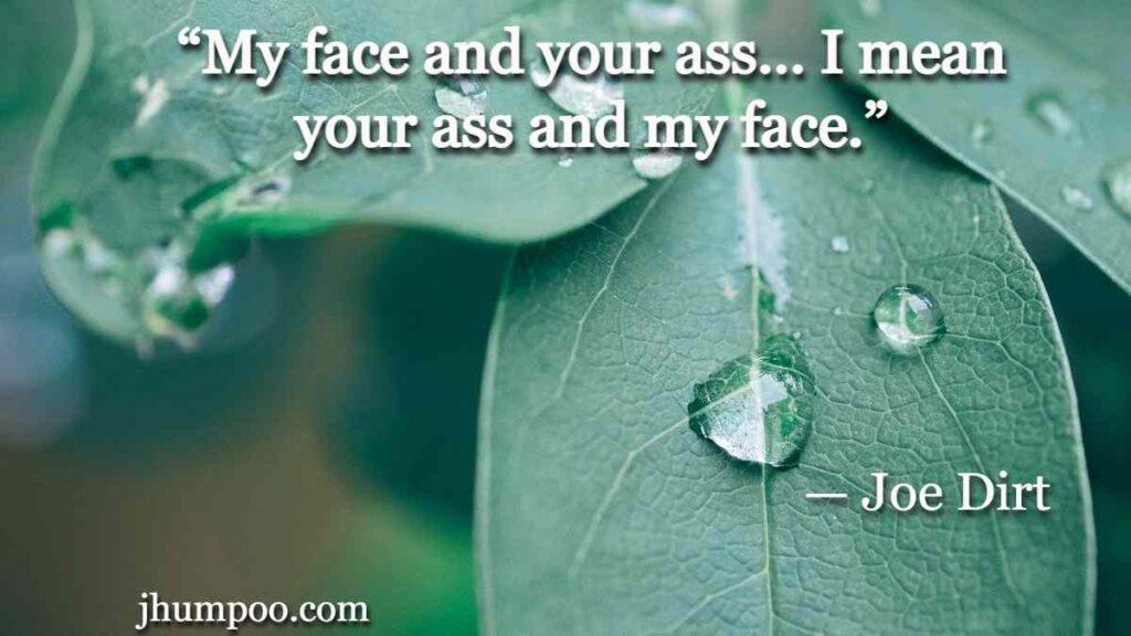 Joe Dirt Funny Quotes
